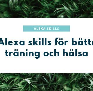 5 Alexa skills för bättre träning och hälsa 2019
